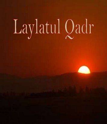 LAYLATUL QADR-THE MOST IMPORTANT NIGHT OF RAMADAN